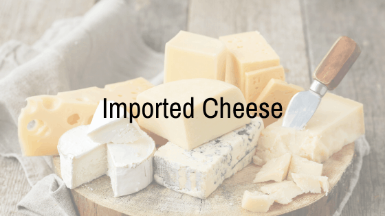 Imported Cheese